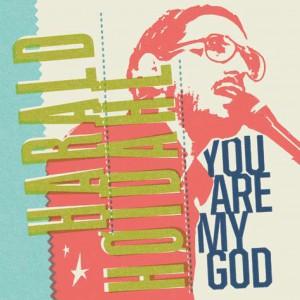 Harald Høidahl - You Are My God