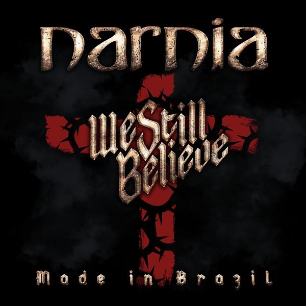 Narnia – We Still Believe – Made in Brazil